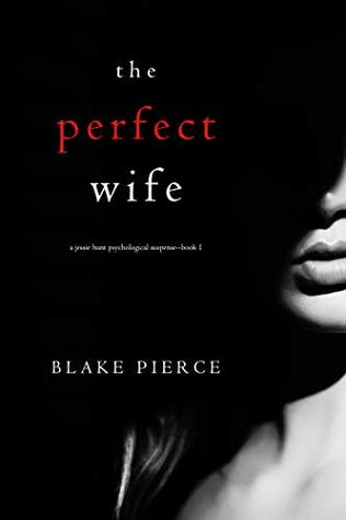 Cover of The Perfect Wife (Jessie Hunt #1)